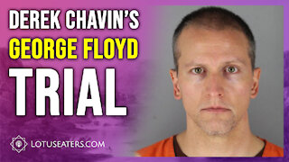 The George Floyd Trial: Why Derek Chauvin Will Likely Walk Free