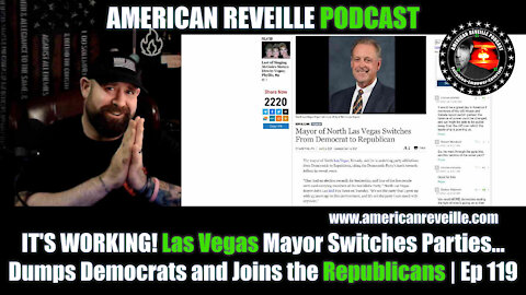 IT'S WORKING! Las Vegas Mayor Switches Parties... Dumps Democrats and Joins the Republicans | Ep 119