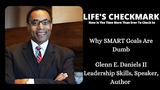 Why SMART Goals Are Dumb with Glenn Daniels ll