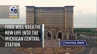 Ford's Plans for Michigan Central Station - Video