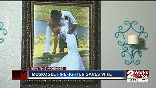 Muskogee firefighter saves wife