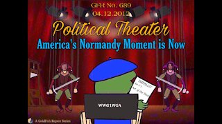 The GoldFish Report No. 689 Political Theater: America's Normandy Moment is Now
