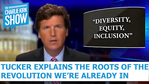 Tucker Explains The Roots Of The Revolution We're Already In