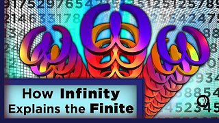How Infinity Explains the Finite