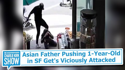 Asian Father Pushing 1-Year-Old in SF Get's Viciously Attacked