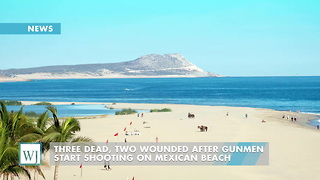 Three Dead, Two Wounded After Gunmen Start Shooting On Mexican Beach - Video