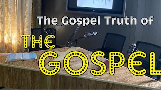 The Essential Truth of the Gospel Message