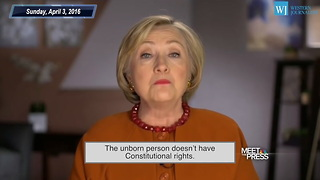 Hillary: 'Unborn Person Doesn't Have Constitutional Rights' - Video