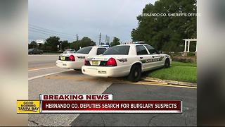 Hernando deputies search for burglary suspects, urge residents to remain locked in their homes - Video