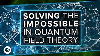 S3 Ep9: Solving the Impossible in Quantum Field Theory - Video