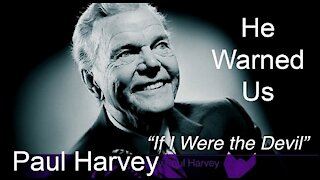 If I were the prince of darkness | by Radio commentator Paul Harvey.
