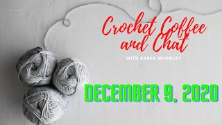 Crochet Coffee and Chat With Karen December 9, 2020