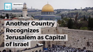 Another Country Recognizes Jerusalem As Capital Of Israel - Video