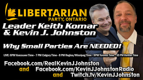 Libertarian Party Leader KEITH KOMAR & Kevin J Johnston TALK POLITICS