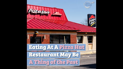 Eating At A Pizza Hut Restaurant May Be A Thing of the Past