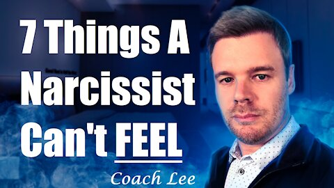 7 Things A Narcissist Can't Feel
