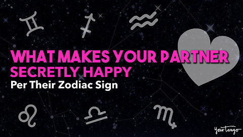 What Makes Your Partner Secretly Happy, Per Their Zodiac Sign