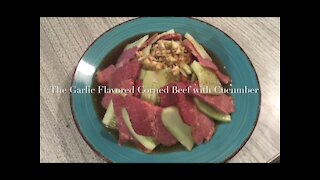 The Garlic Flavored Corned Beef with Cucumber 凉拌牛肉