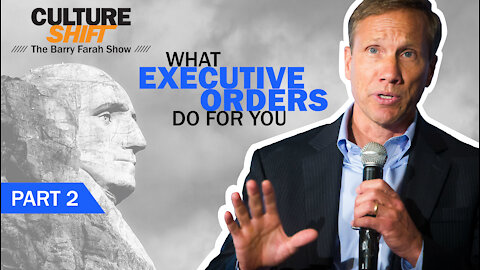 What Executive Orders Do for You Part 2