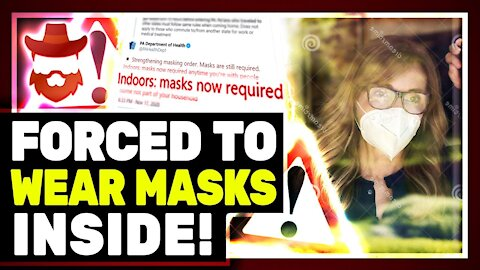 New Mask Mandate To FORCE You To Wear On In Your Own Home
