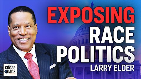 Larry Elder: Race Politics Are Based On a Con