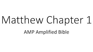 Audio Bible Reading Matthew Chapter 1 Amplified Bible