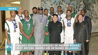 Dennis Rodman Arrives In North Korea Just Before American Detainee Released - Video