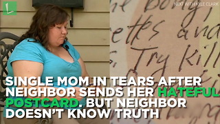 Single Mom in Tears after Neighbor Sends Her Hateful Postcard. But Neighbor Doesn't Know Truth - Video