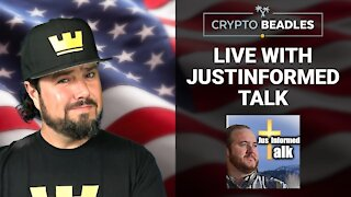 Justinformed Talk on Election Craziness, What's Happening and Next To Come Live Chat Replay