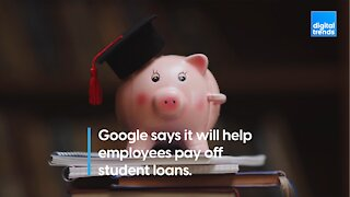 Google to Pay Employee Student Loans