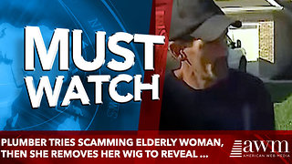 Plumber Tries Scamming Elderly Woman, Then She Removes Her Wig To Reveal ... - Video