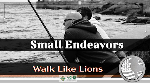 """Small Endeavors"" Walk Like Lions Christian Daily Devotion with Chappy Jan 07, 2021"