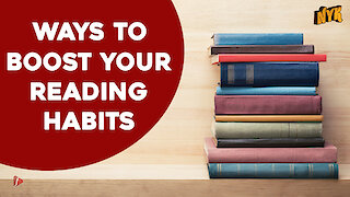 Top 4 Ways To Improve Your Reading Habits