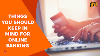 Top 4 Things You Should Keep In Mind While Banking Online