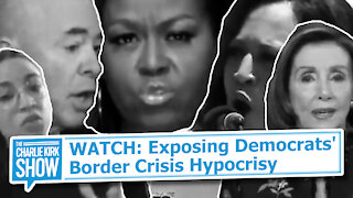 WATCH: Exposing Democrats' Border Crisis Hypocrisy