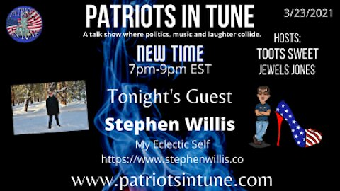 PATRIOTS IN SHOW #331: STEPHEN WILLIS/My Eclectic Self #TootsdayTunes #SpotlightTuesday 3-23-2021