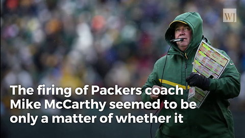 Packers Legend Slams 'Prima Donna' Aaron Rodgers After Coach McCarthy Abruptly Fired