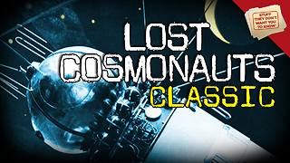 Stuff They Don't Want You To Know: Legends of Lost Cosmonauts - CLASSIC - Video
