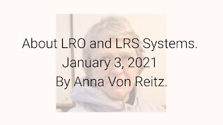 About LRO and LRS Systems January 3, 2021 By Anna Von Reitz