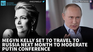 Megyn Kelly To Travel To Russia Next Month To Moderate Putin Conference