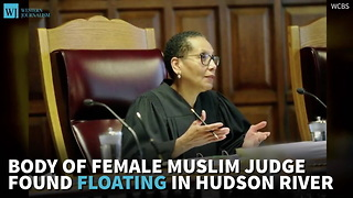 Body Of Female Muslim Judge Found Floating In Hudson River - Video