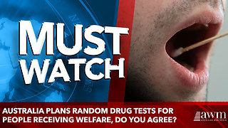 Australia plans random drug tests for people receiving welfare, do you agree? - Video