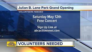Volunteers needed for Julian B Lane Park opening - Video