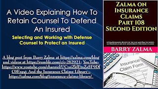 A Video Explaining How to Retain Counsel to Defend an Insured