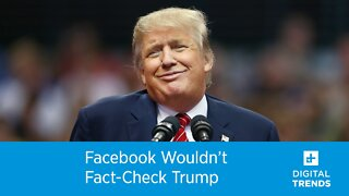 Facebook Wouldn't Fact Check Trump