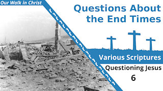 Questions About the End Times   Question 6