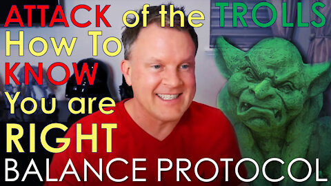 How to know when you are Right - Attack of the Trolls