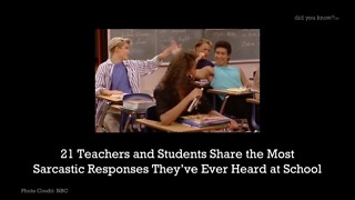 21 Teachers and Students Share the Most Sarcastic Responses They've Ever Heard at School - Video