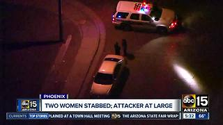 Police searching for suspect after 2 women were stabbed in west Phoenix - Video