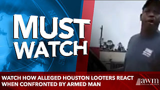 Watch How Alleged Houston Looters React When Confronted by Armed Man - Video